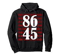 Impeach 45 Anti Trump 8645 Tshirt Hoodie Black