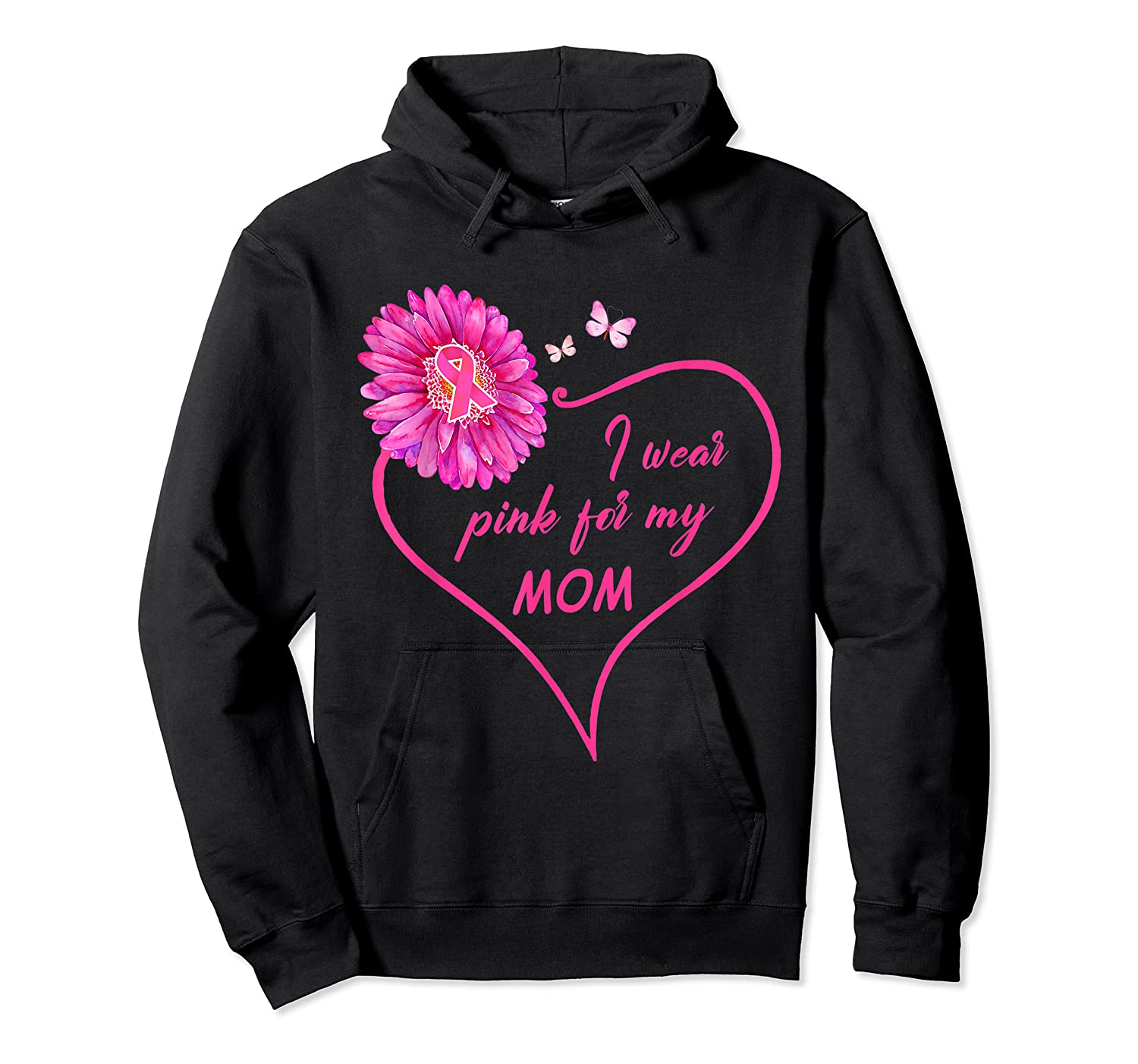 I Wear Pink For My Mom Daisy Flower Breast Cancer Awareness T Shirt Unisex Pullover Hoodie