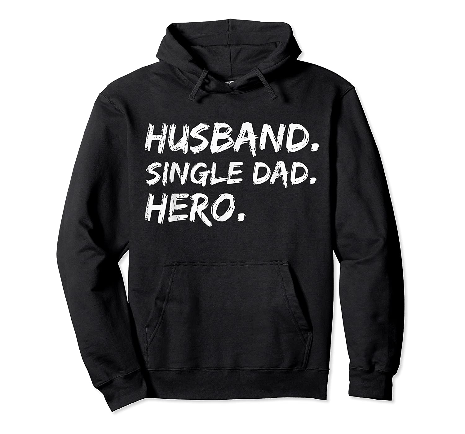 Funny Father Day Gift Husband Single Dad Hero Dad Papa Shirt Unisex Pullover Hoodie