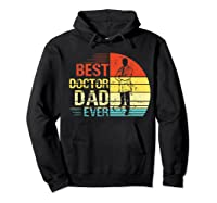 Father S Day Vintage Best Doctor Dad Ever Shirts Hoodie Black
