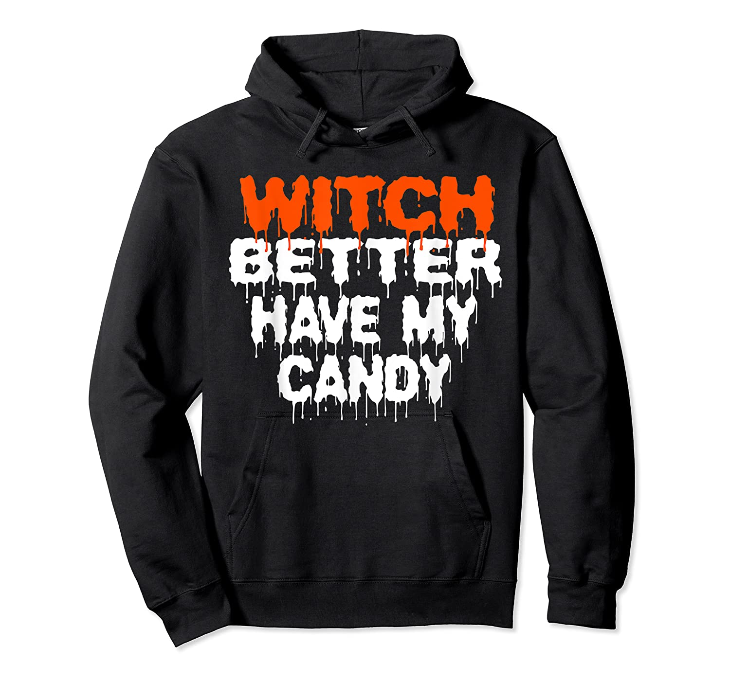 Witch Better Have My Candy T-shirt Funny Halloween Unisex Pullover Hoodie