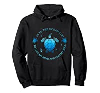 Into The Ocean I Go To Lose My Mind And Find My Soul T Shirt Hoodie Black