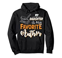 My Daughter Is My Favorite Author Gift Book Lovers Writer T Shirt Hoodie Black