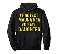 Protect Mauna Kea For My Daughter Kupuna Ku Kiai Shirts Hoodie Black