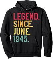 Legend Since June 1945 76th Birthday 76 Years Old Vintage T-shirt Hoodie Black
