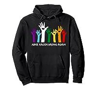 Make Racism Wrong Again T Shirt Anti Hate 86 45 Hoodie Black