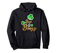 Bad Boozy Funny Saint Patricks Day Drinking T Shirt Hoodie Black