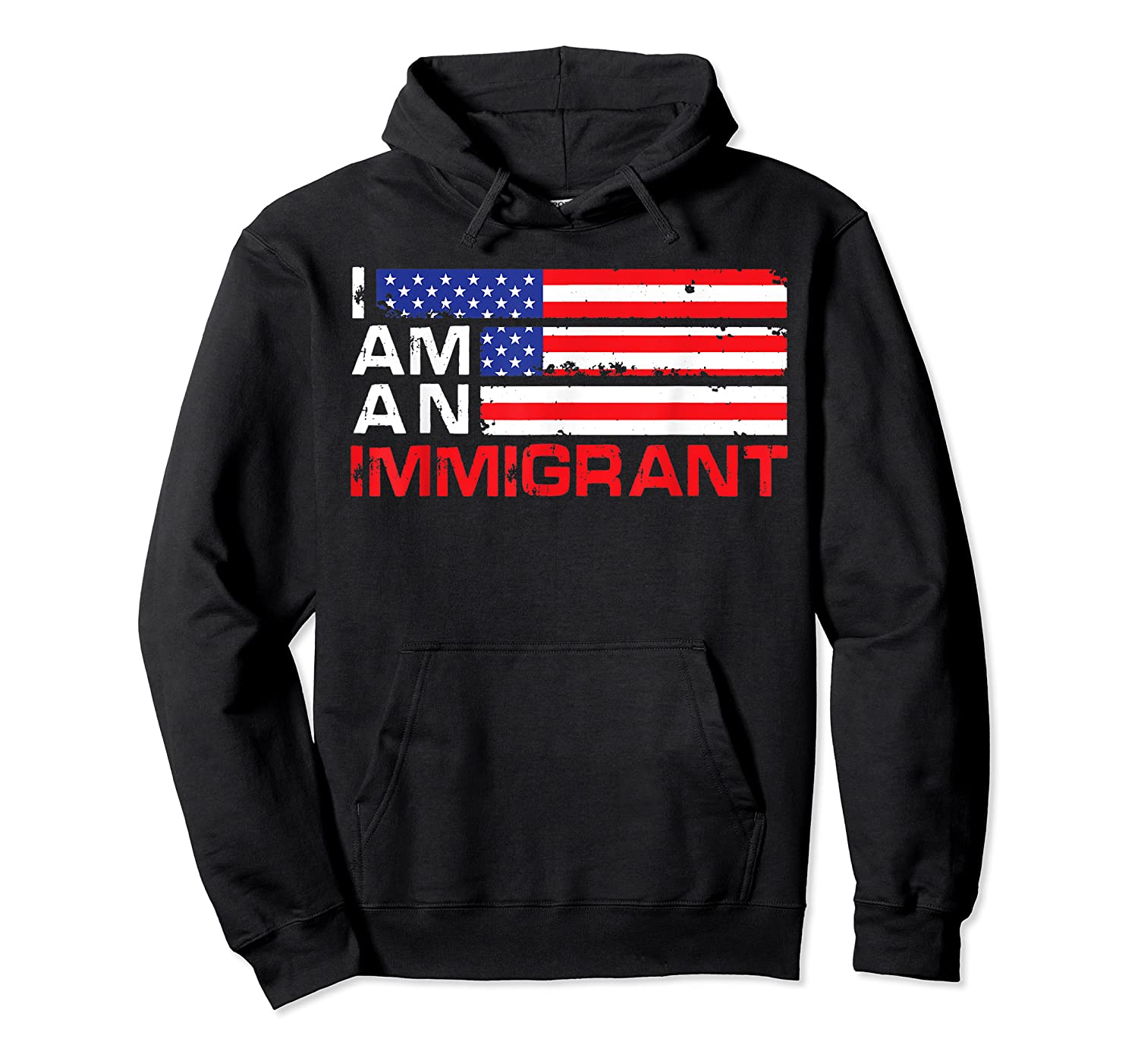 I Am An Immigrant America Usa T Shirt Unisex Pullover Hoodie