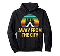 Funny Camping Shirt Away From The City Summer Gift Hoodie Black