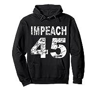 Impeach 45 Shirt Hoodie Black