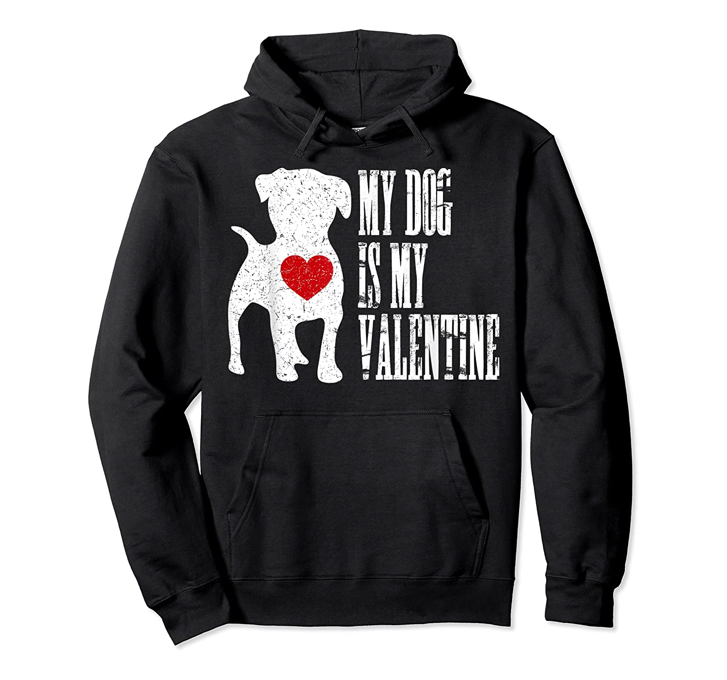 My Dog Is My Valentine Single Love Life Gift Tee T Shirt Unisex Pullover Hoodie