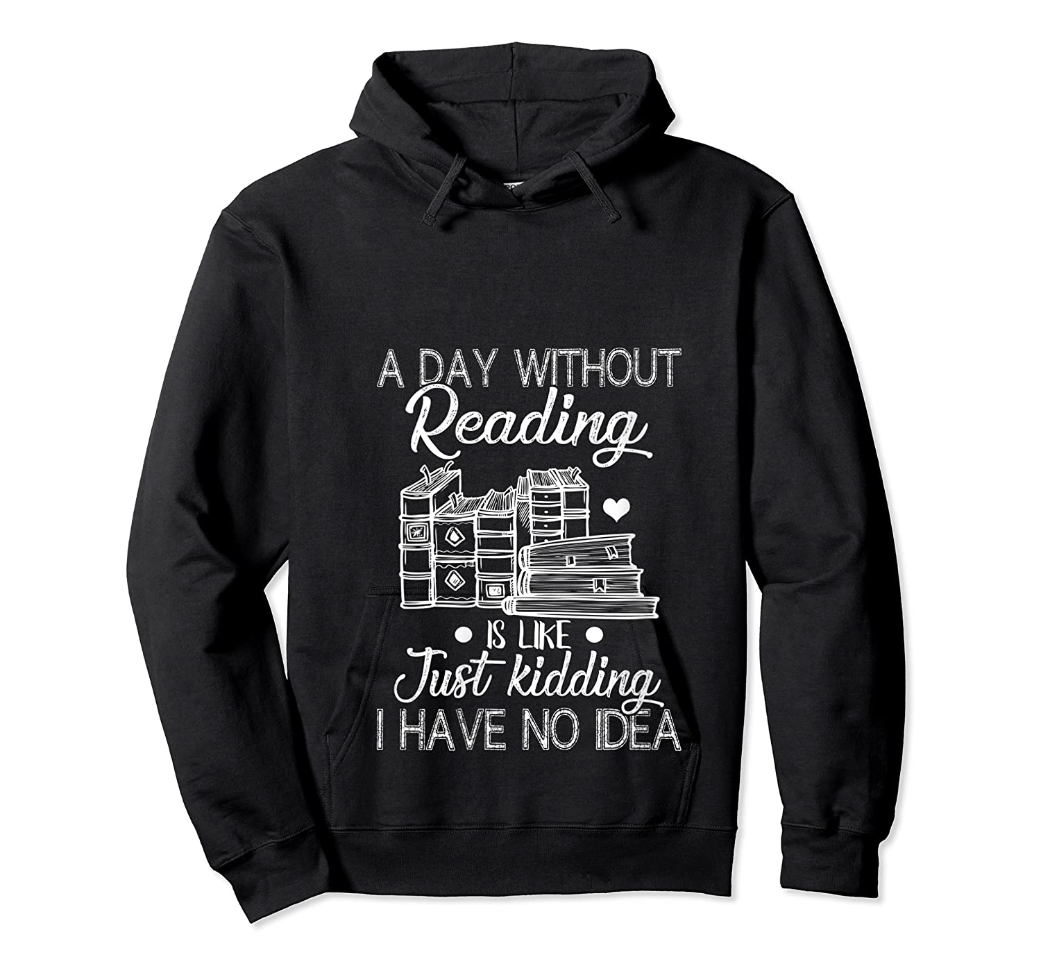 Reader Book Lover Gift A Day Without Reading T Shirt Unisex Pullover Hoodie