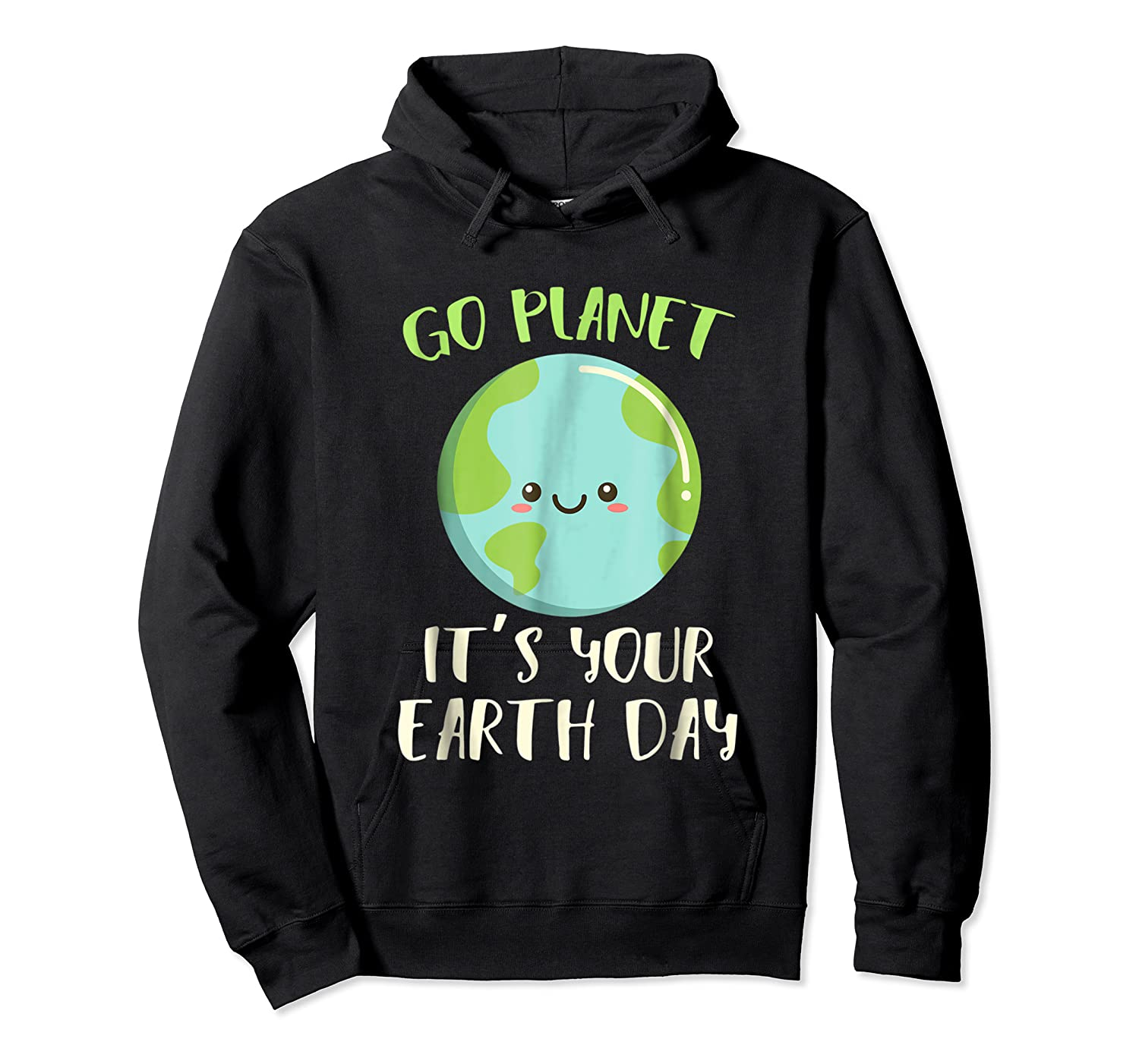 Go Planet It S Your Earth Day T Shirt Science March Unisex Pullover Hoodie