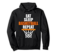 Eat Sleep Basketball Repeat For Basketball Fans Shirts Hoodie Black
