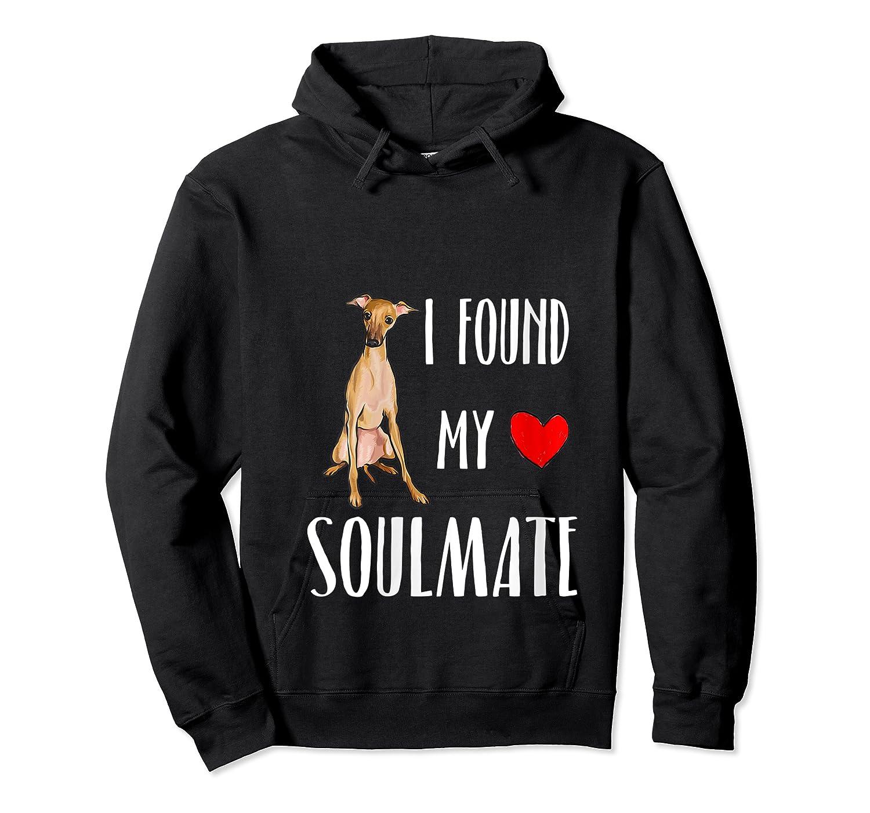 I Found My Soulmate Italian Greyhound Dog Lover Best Friend T-shirt Unisex Pullover Hoodie