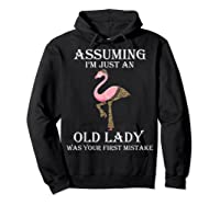 Assuming I'm Just An Old Lady Was Your First Mistake T-shirt Hoodie Black