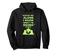 Leave Me Alone I Know What I M Doing Drummer T Shirt Hoodie Black