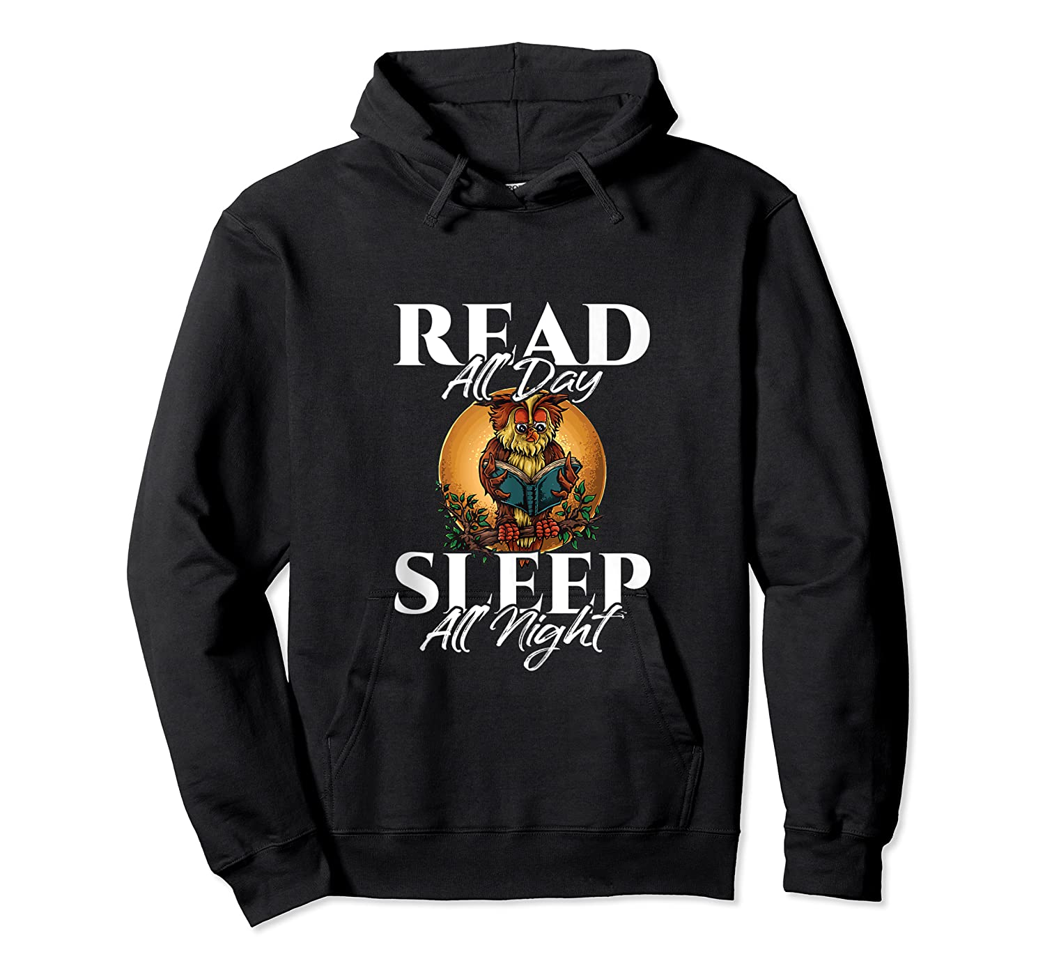 Sleep All Day Read All Night Bookish Read A Book Day Owl Tank Top Shirts Unisex Pullover Hoodie