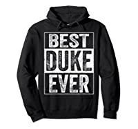 S Best Duke Ever Tshirt Father S Day Gift Hoodie Black