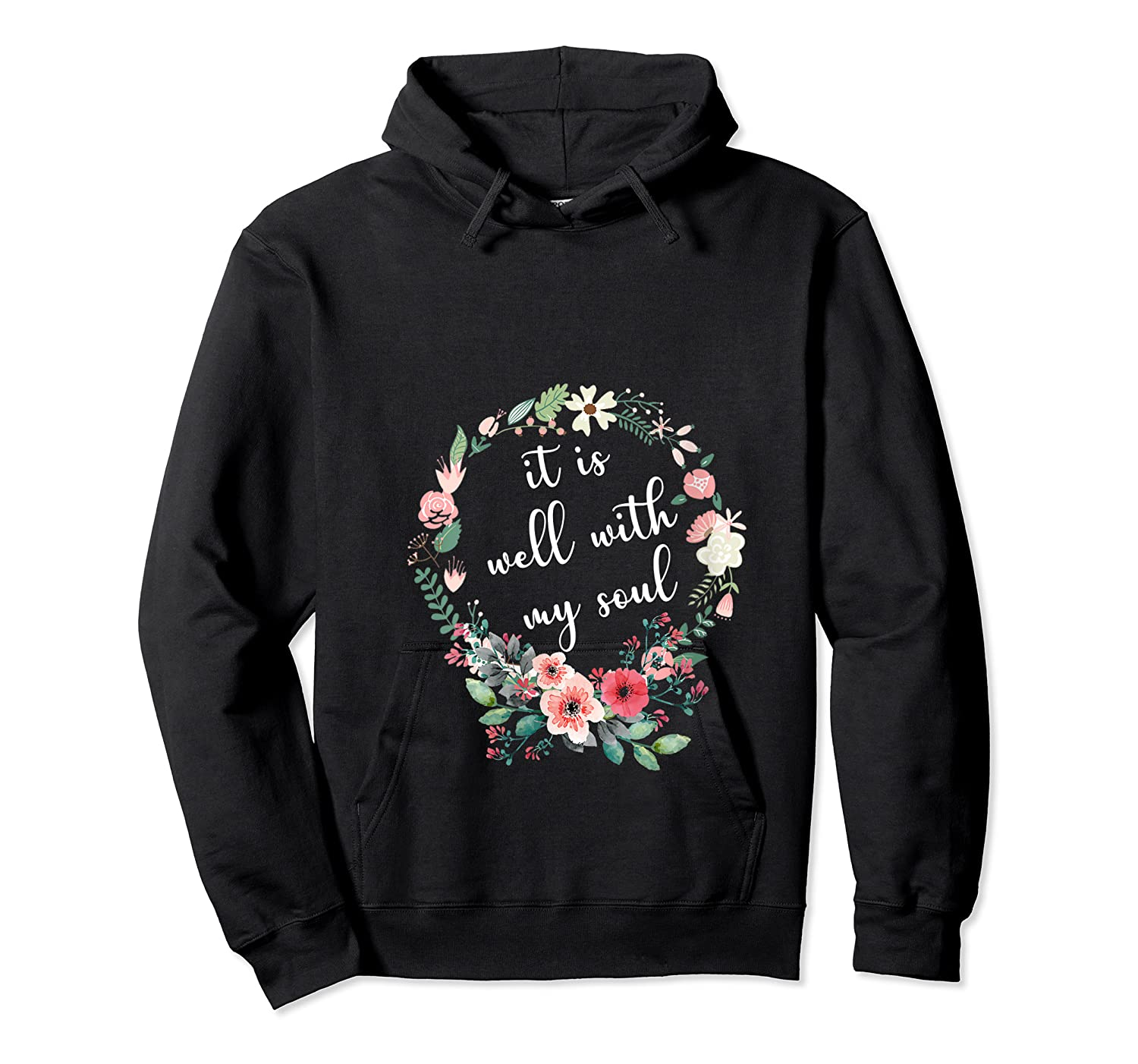 Inspirational It Is Well With My Soul T Shirts Faith Tees T Shirt Unisex Pullover Hoodie