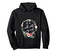 Inspirational It Is Well With My Soul T Shirts Faith Tees T Shirt Hoodie Black