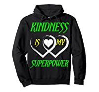 Unity Day Orange T-shirt Kindness Is My Superpower T-shirt Hoodie Black