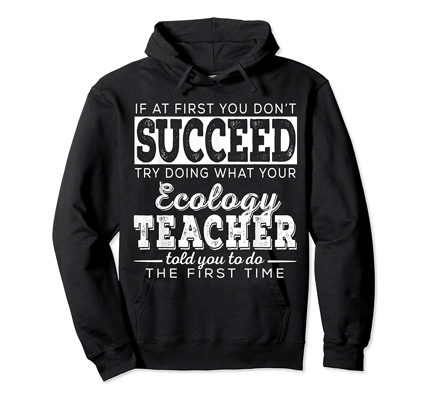 Best Ecology Science Tea Gifts First You Don T Succeed T Shirt Unisex Pullover Hoodie