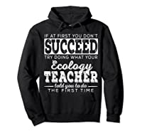 Best Ecology Science Tea Gifts First You Don T Succeed T Shirt Hoodie Black
