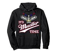 It S Mueller Time T Shirt Impeach Trump Anti Trump Shirt Hoodie Black