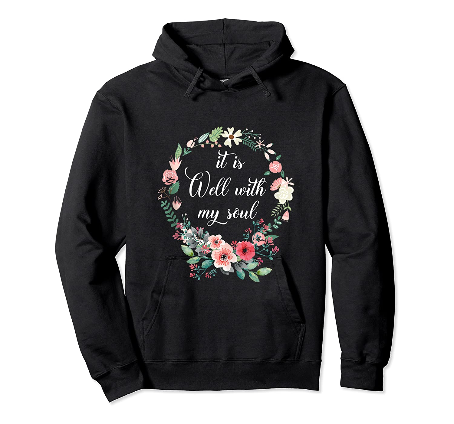 Inspirational It Is Well With My Soul T Shirts Faith Tees Tank Top Unisex Pullover Hoodie