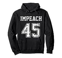 Impeach 45 Team Impeach Trump Vintage T Shirt Hoodie Black