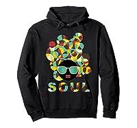 Black History Power Gift Melanin American African Pride Soul T-shirt Hoodie Black