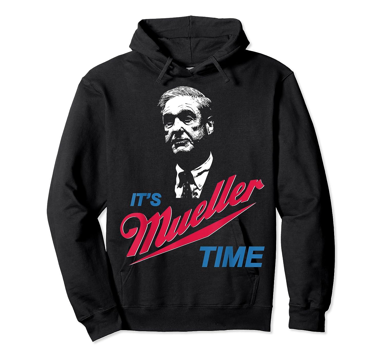 It S Mueller Time Funny Anti Trump Resist Impeach T Shirt Unisex Pullover Hoodie