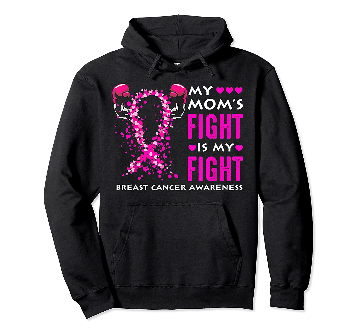 My Mom S Fight Is My Fight Breast Cancer Awareness Month T Shirt Unisex Pullover Hoodie