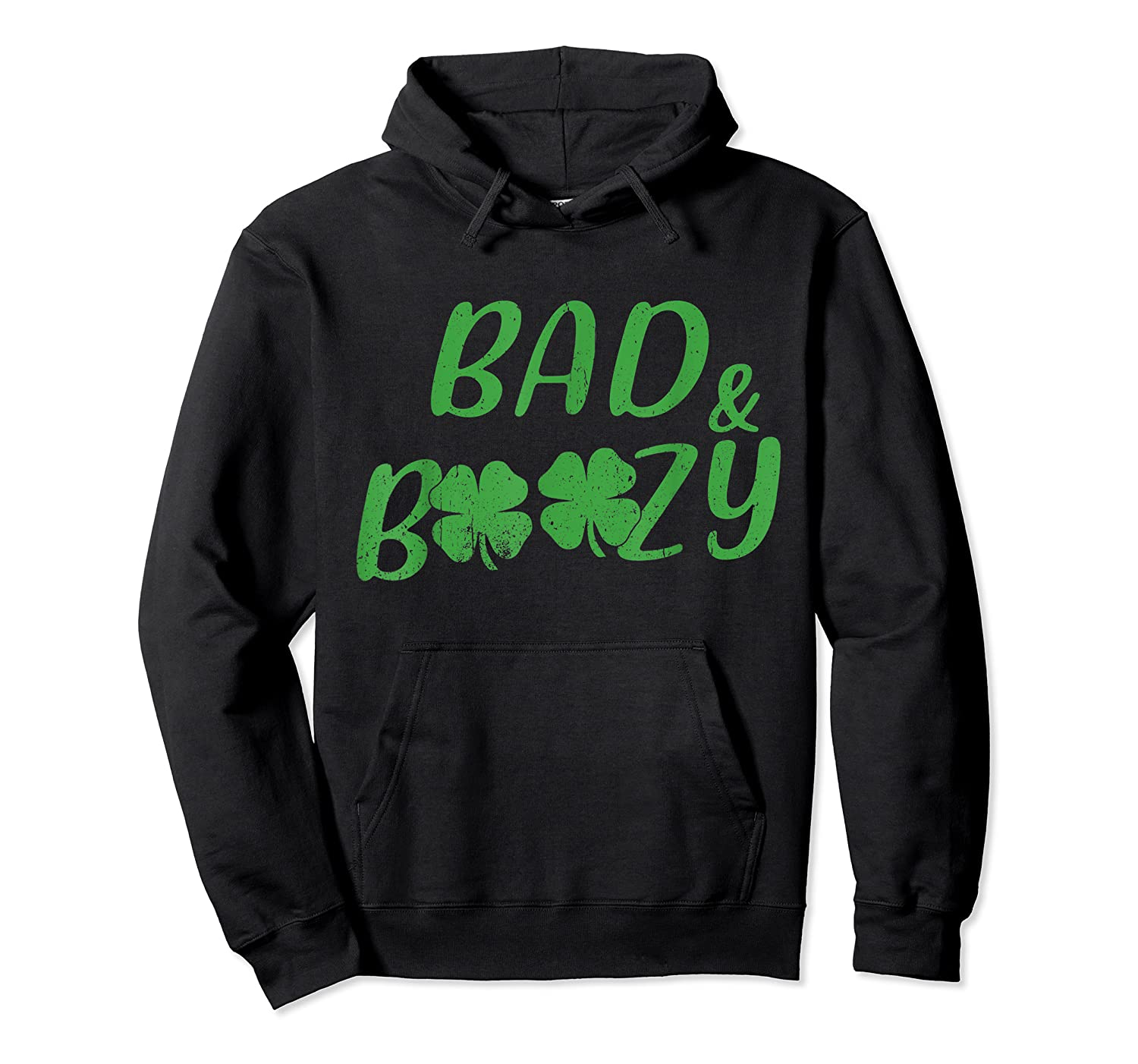 Bad And Boozy T Shirt Funny Saint Patrick Day Drinking Gift Unisex Pullover Hoodie