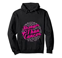 Stronger Than Cancer Pink Ribbon Breast Cancer Awareness T Shirt Hoodie Black