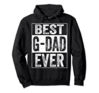S Best G Dad Ever Tshirt Father S Day Gift Hoodie Black