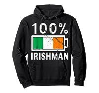 Ireland Flag T Shirt 100 Irishman Battery Power Tee Hoodie Black