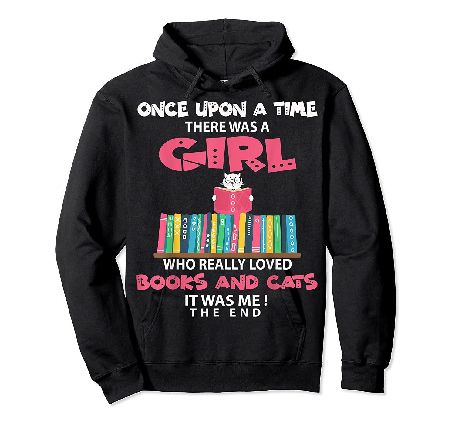 Once Upon A Time There Was A Girl Who Really Loved Books T Shirt Unisex Pullover Hoodie
