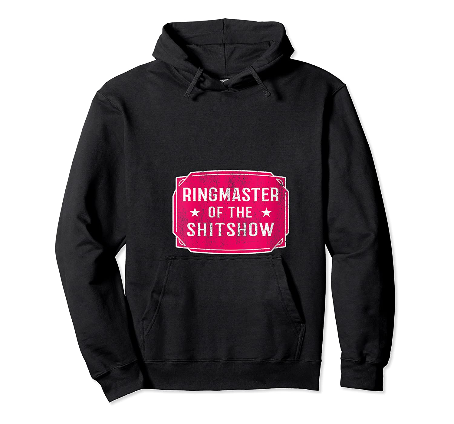 Ringmaster Of The Shitshow - Funny Boss T-shirt Unisex Pullover Hoodie