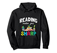 Reading Makes You Sharp Bookish Book Reader Read A Book Day Tank Top Shirts Hoodie Black