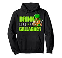 Drink Like A Gallagher Shirt Funny St Patricks Day Tee Hoodie Black