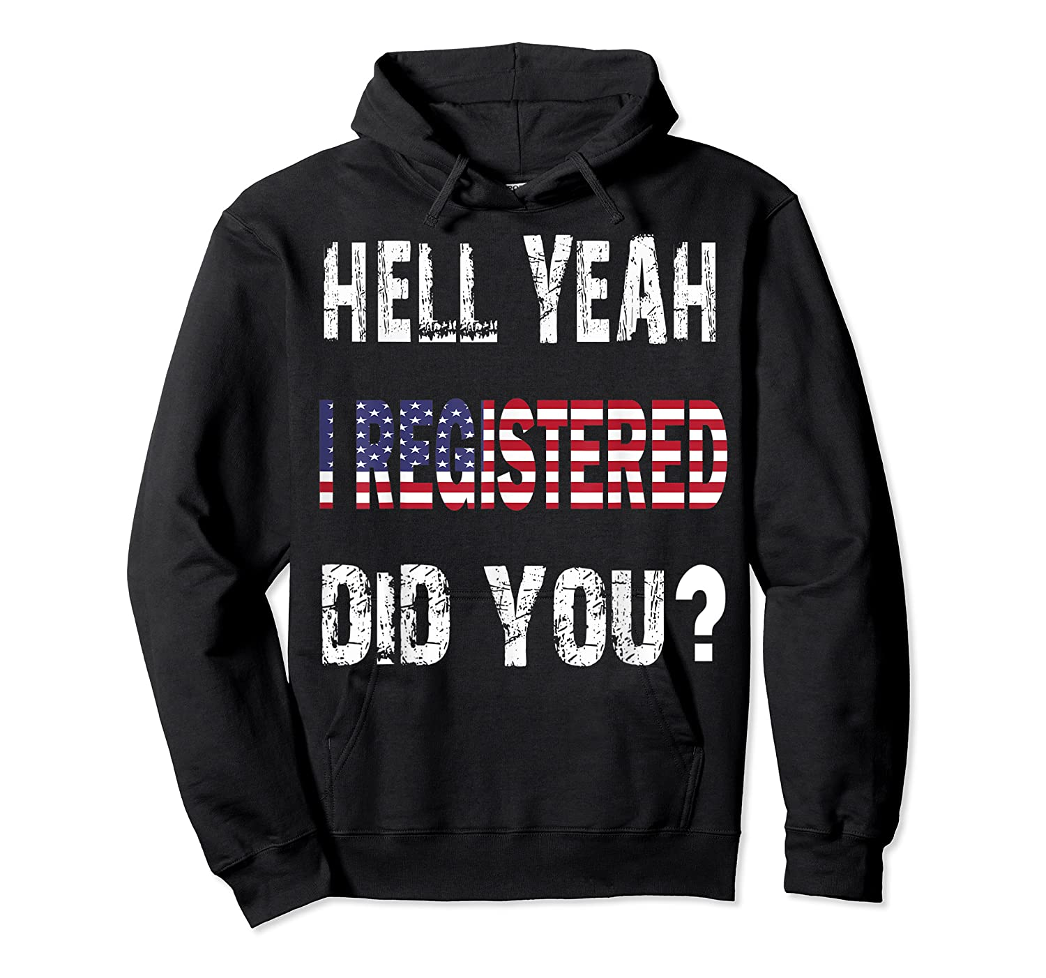Registration Day Register To Vote Us Election Gift T Shirt Unisex Pullover Hoodie