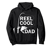 Reel Cool Dad Daddy Fathers Day Father Fishing Fisherman Ts Shirts Hoodie Black