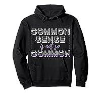 Common Sense Aint Common Shirts Hoodie Black