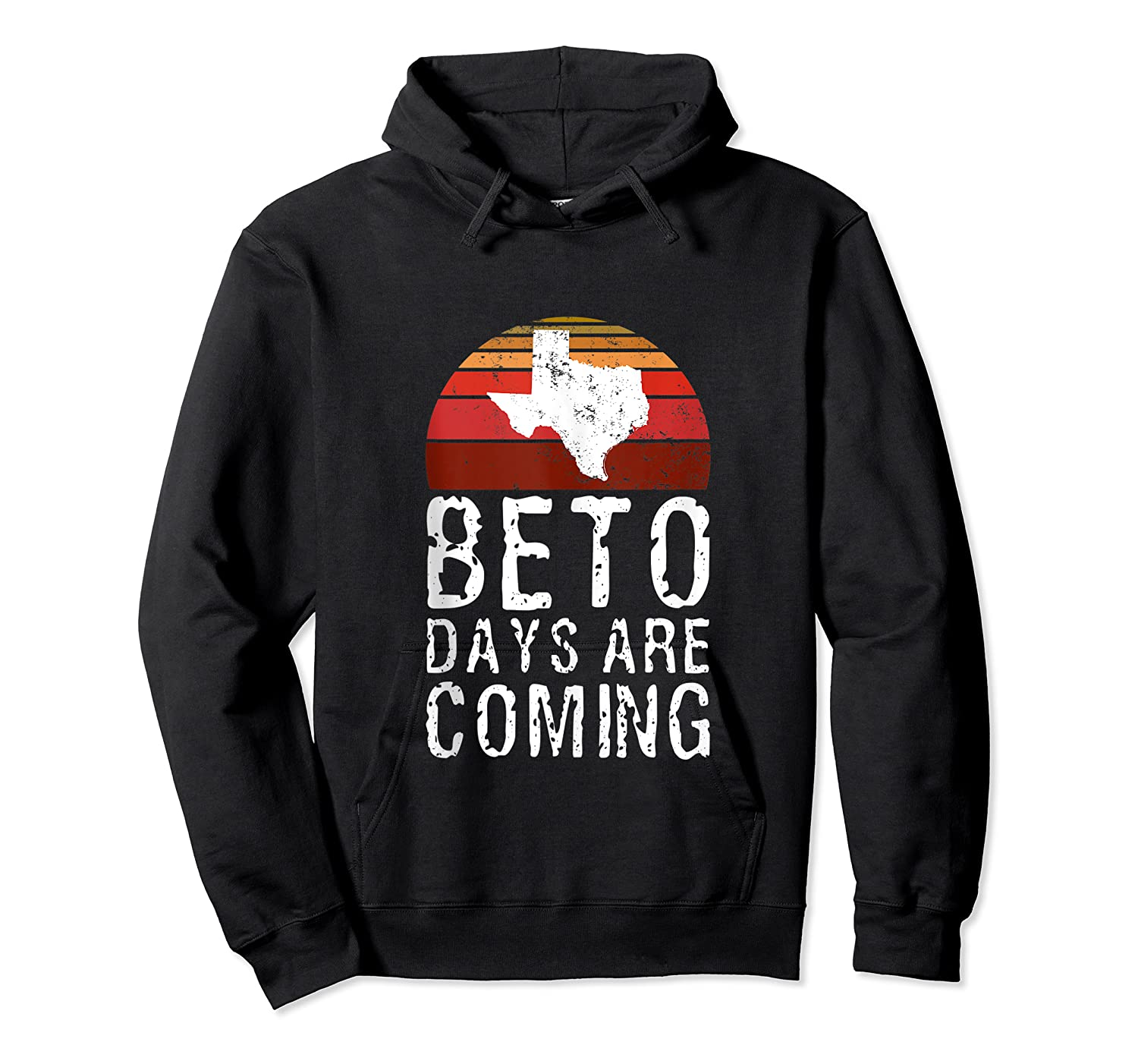 Beto Days Are Coming Funny Election Political Novelty Gift Tank Top Shirts Unisex Pullover Hoodie
