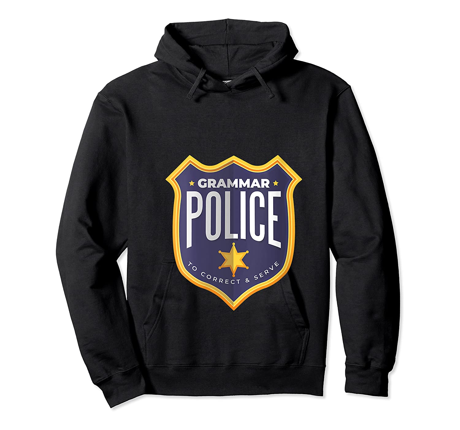 Grammar Police To Correct And Serve Shield Badge T Shirt Unisex Pullover Hoodie