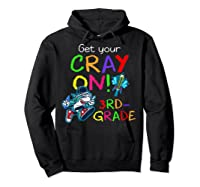 Get Your Cray On Crayon Back To School 3rd Grade Shark Shirts Hoodie Black