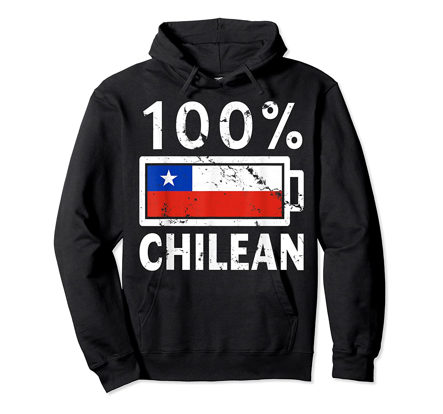 Chile Flag T Shirt 100 Chilean Battery Power Tee Unisex Pullover Hoodie