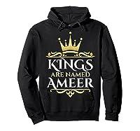 Kings Are Named Ameer T-shirt Hoodie Black